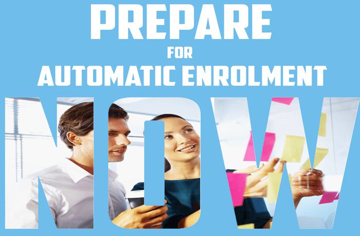 Prepare for Automatic Enrolment Now
